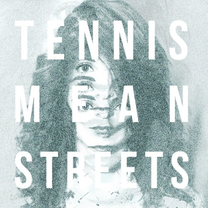 Tennis_Mean_Streets