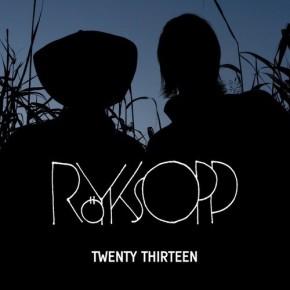 Royksopp Tweny thirteen