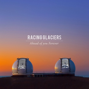 Racing Glacers_Ahead Of You Forever