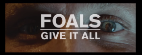 Give It All_Foals_Undercoverrocklife