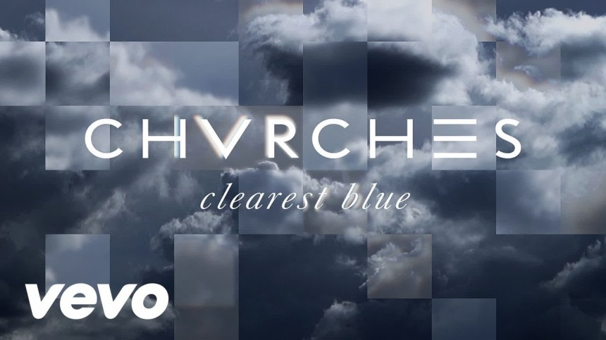 Chvrches_Clearest Blue